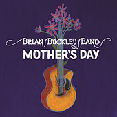 Mother's Day by Brian Buckley Band
