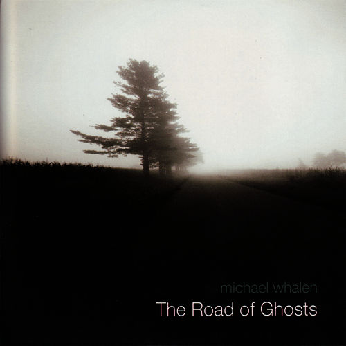 The Road of Ghosts by Michael Whalen
