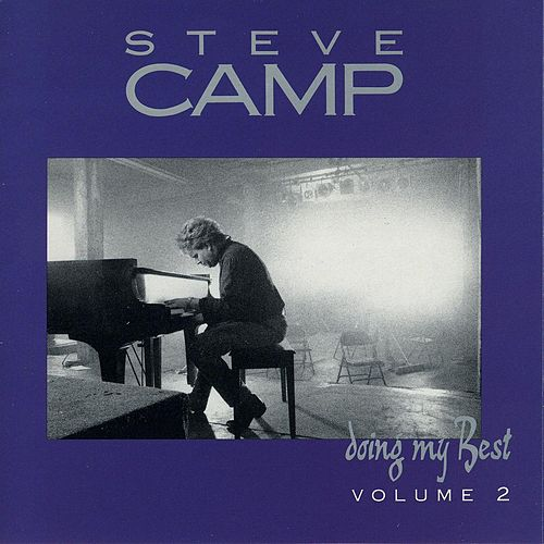 Doing My Best - Volume 2 by Steve Camp