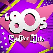 80's Super Hits by Various Artists