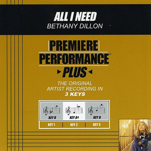 All I Need (Premiere Performance Plus Track) by Bethany Dillon
