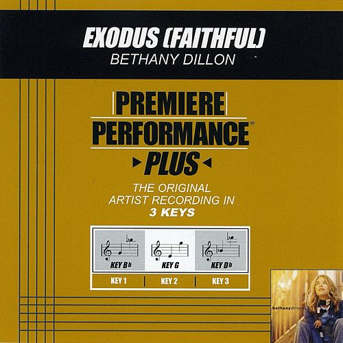 Exodus (Faithful) (Premiere Performance Plus Track) by Bethany Dillon