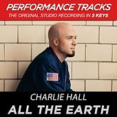 All The Earth (Premiere Performance Plus Track) by Charlie Hall (1)