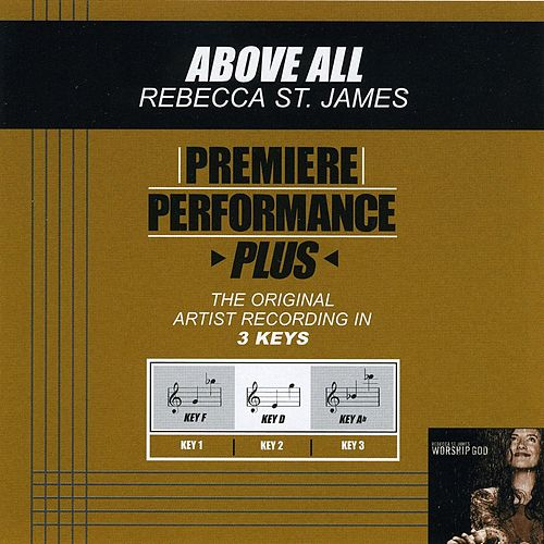 Above All (Premiere Performance Plus Track) by Rebecca St. James