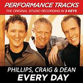 Every Day (Premiere Performance Plus Track) by Phillips, Craig & Dean