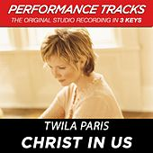 Christ In Us (Premiere Performance Plus Track) by Twila Paris