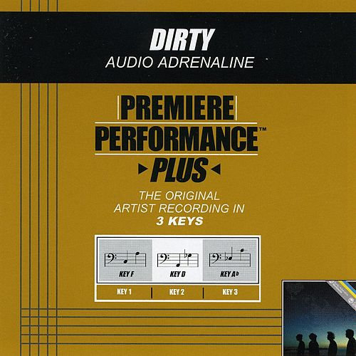 Dirty (Premiere Performance Plus Track) by Audio Adrenaline