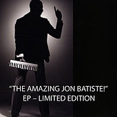 The Amazing Jon Batiste! - Ep - Limited Edition by Jon Batiste