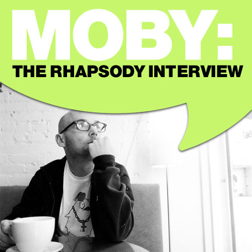 Moby: The Rhapsody Interview by Moby