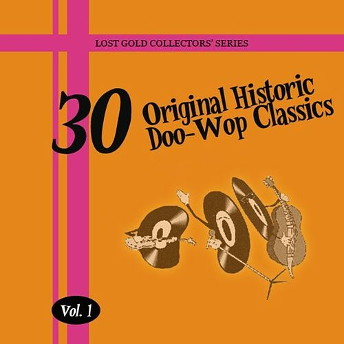 30 Original Historic Doo-Wop Classics by Various Artists