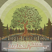 Higher Love 2.0 by Three Legged Fox