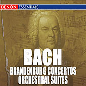 Bach: Brandenburg Concertos and Orchestral Suites by Various Artists