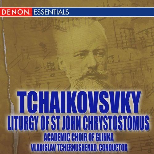 Tchaikovsky: Liturgy of Saint John Chrysostomus, Op. 41 by Academic Choir Glinka