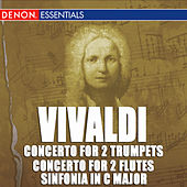 Vivaldi: Concerto for 2 Trumpets RV 537 -  Concerto for 2 Flutes RV 533 - Sinfonia in C Major by Various Artists