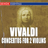 Vivaldi: Concertos for 2 violins, RV 519, 522, 524, 139 & 578 by Various Artists