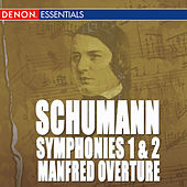 Schumann: Symphonies 1 & 2 - Manfred Overture - March by Various Artists