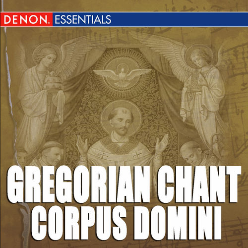 Gregorian Chant: Corpus Domini by Cantori Gregoriani