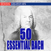 50 Essential Bach by Various Artists