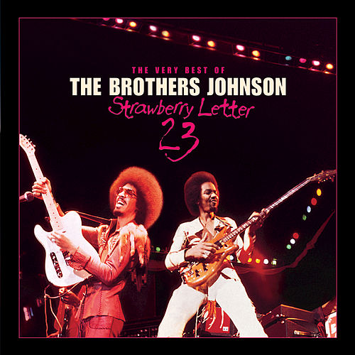 Strawberry Letter 23: The Very Best Of... by The Brothers Johnson