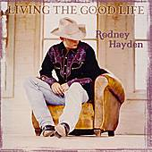 Living The Good Life by Rodney Hayden