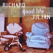 Good Life by Richard Julian