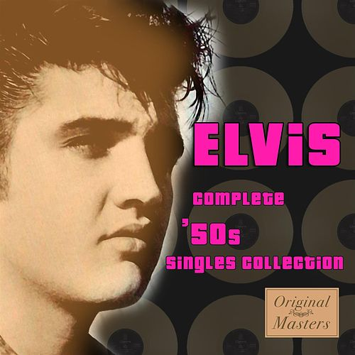 The Complete 50s Singles Collection by Elvis Presley
