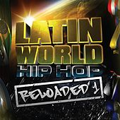 Latin World Hip Hop Reloaded 1 by Various Artists