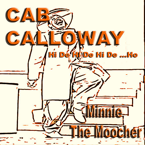 Cab Calloway / Minnie The Moocher by Various Artists