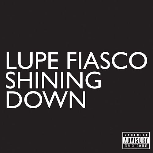 Shining Down by Lupe Fiasco