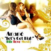 Let's Get High by Anane