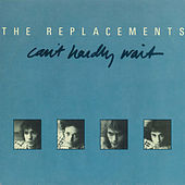 Can't Hardly Wait / Cool Water [Digital 45] by The Replacements