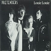 Louie Louie / In The Sticks [Digital 45] by Pretenders