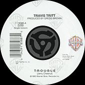 T-R-O-U-B-L-E / Leave My Girl Alone [Digital 45] by Travis Tritt