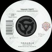 T-R-O-U-B-L-E / Leave My Girl Alone [Digital 45] by Travis Tritt