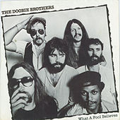 What A Fool Believes / Don't Stop To Watch The Wheels [Digital 45] von The Doobie Brothers