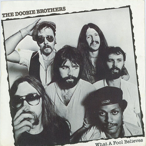 What A Fool Believes / Don't Stop To Watch The Wheels [Digital 45] by The Doobie Brothers