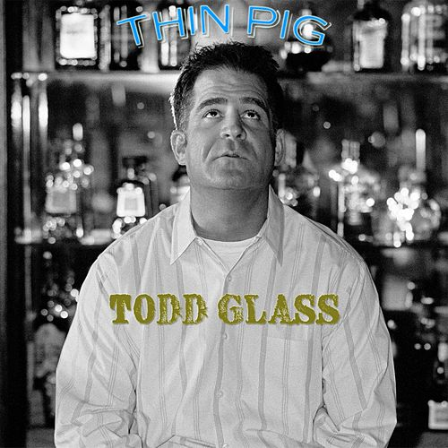 Thin Pig by Todd Glass