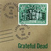 Dick's Picks Volume 26: Electric Theater, Chicago, IL, 4/26/1969 & Labor Temple, Minneapolis, MN, 4/27/1969 by Grateful Dead