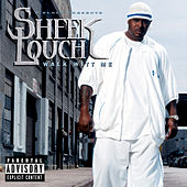 Walk Witt Me by Sheek Louch