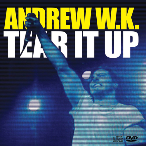 Tear It Up by Andrew  W.K.