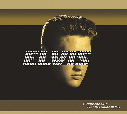 Rubberneckin' (Oakenfold Remix) by Elvis Presley