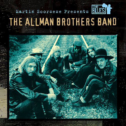 Martin Scorsese Presents The Blues: The Allman Brothers Band by The Allman Brothers Band