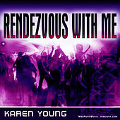 Rendezvous With Me - A2Z Mixes by Karen Young
