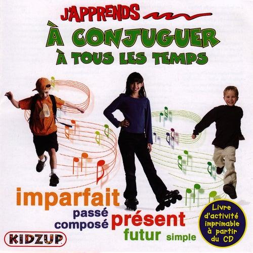 J'apprends À Conjuguer Tous Les Temps by Kidzup Musique Educative Pour Enfants