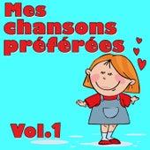Mes Chansons Préférées Vol. 1 by Kidzup Musique Pour Enfants