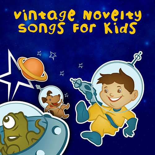 Vintage Novelty Songs For Kids by Various Artists