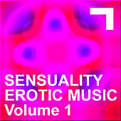 Sensuality – Erotic Music 1 by Various Artists