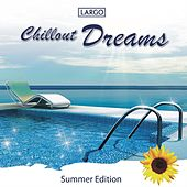 Chillout Dreams - Summer Edition (GEMA-frei) by Largo