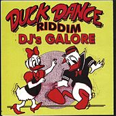 Duck Dance Riddim - DJs Galore by Various Artists