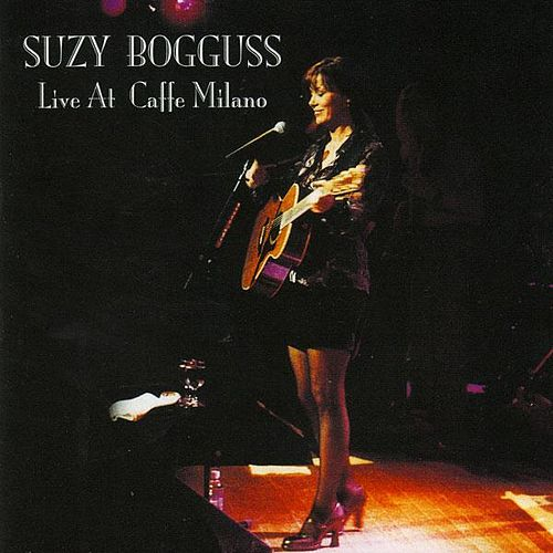 Live At Caffe Milano by Suzy Bogguss